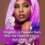 Kingston A Peasant Born With the Heart of a King